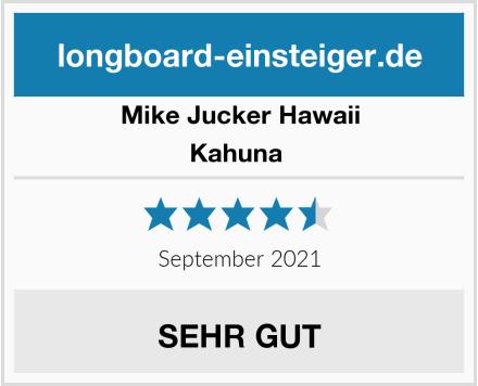 Mike Jucker Hawaii Kahuna  Test