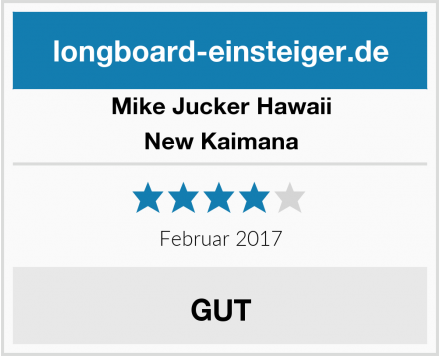 Mike Jucker Hawaii New Kaimana Test