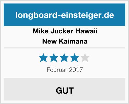Mike Jucker Hawaii New Kaimana Test