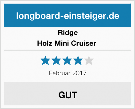 Ridge Holz Mini Cruiser  Test