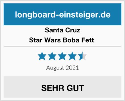 Santa Cruz Star Wars Boba Fett  Test