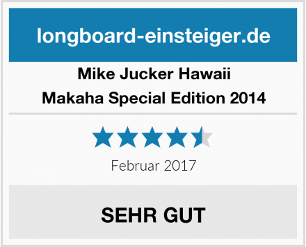 Mike Jucker Hawaii Makaha Special Edition 2014 Test