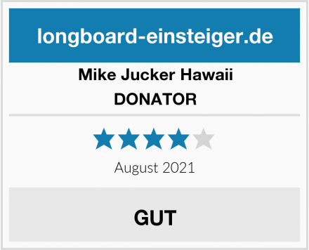 Mike Jucker Hawaii DONATOR Test