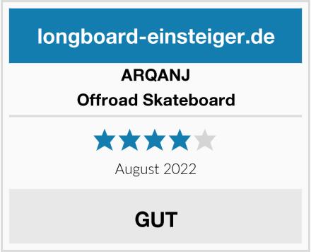 ARQANJ Offroad Skateboard Test