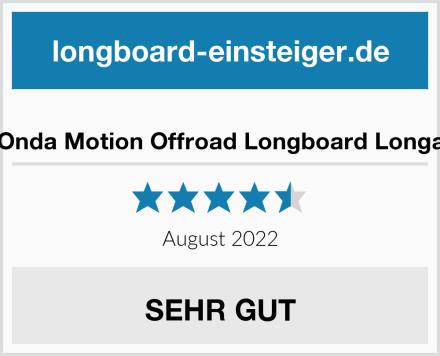 Onda Motion Offroad Longboard Longa Test