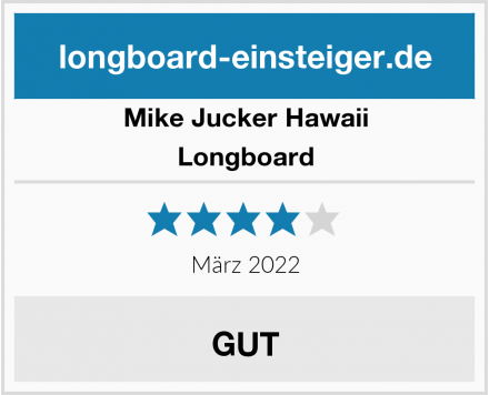 Mike Jucker Hawaii Longboard Test