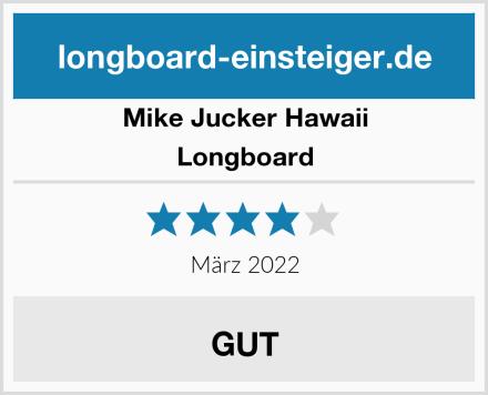 Mike Jucker Hawaii Longboard Test