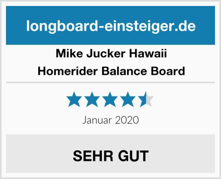 Mike Jucker Hawaii Homerider Balance Board Test