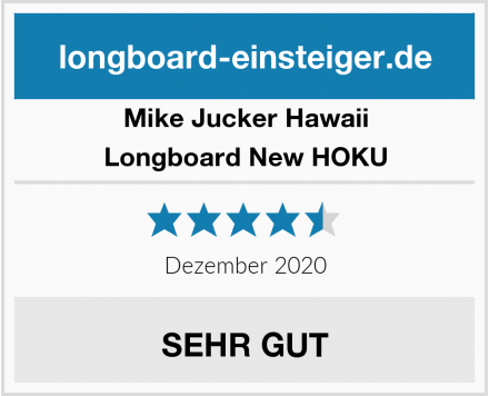 Mike Jucker Hawaii Longboard New HOKU Test