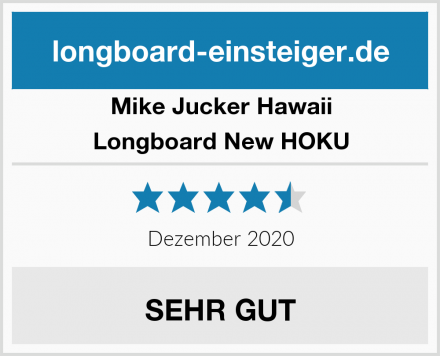 Mike Jucker Hawaii Longboard New HOKU Test