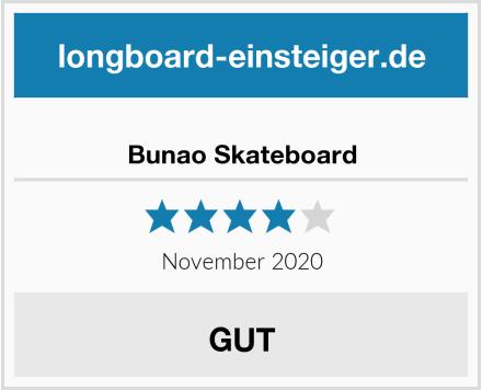 Bunao Skateboard Test