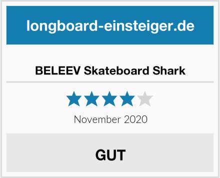 BELEEV Skateboard Shark Test