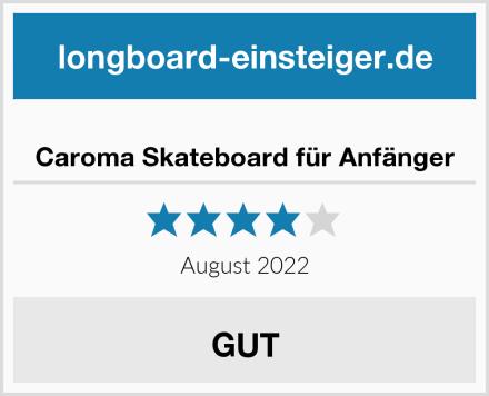 Caroma Skateboard für Anfänger Test