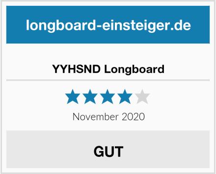 YYHSND Longboard Test