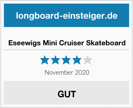 Eseewigs Mini Cruiser Skateboard Test