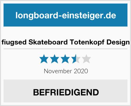fiugsed Skateboard Totenkopf Design Test