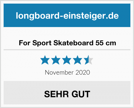 For Sport Skateboard 55 cm Test