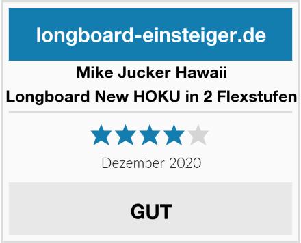Mike Jucker Hawaii Longboard New HOKU in 2 Flexstufen Test