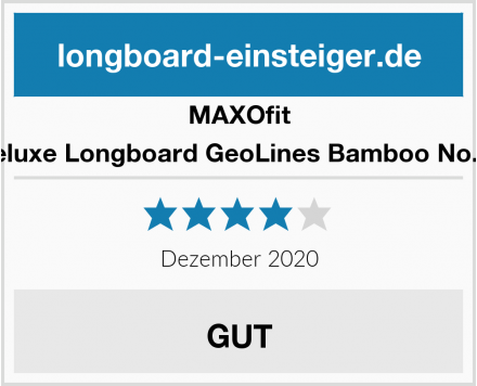MAXOfit Deluxe Longboard GeoLines Bamboo No.96 Test
