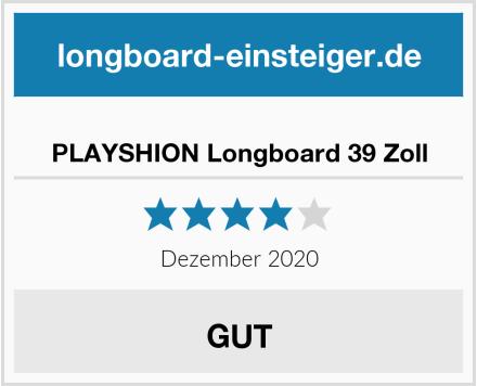 PLAYSHION Longboard 39 Zoll Test