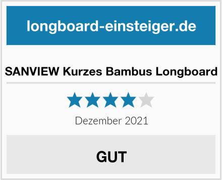 SANVIEW Kurzes Bambus Longboard Test