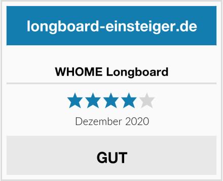 WHOME Longboard Test
