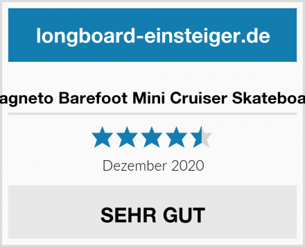 Magneto Barefoot Mini Cruiser Skateboard Test