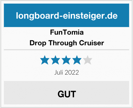 FunTomia Drop Through Cruiser Test