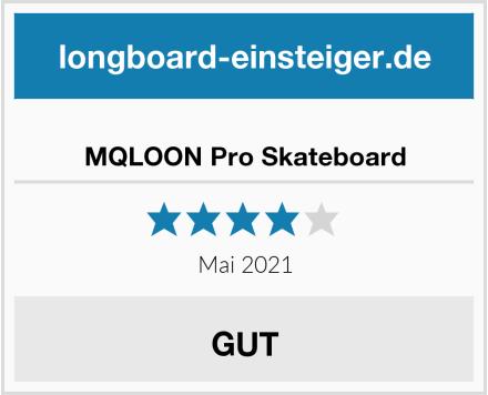 MQLOON Pro Skateboard Test