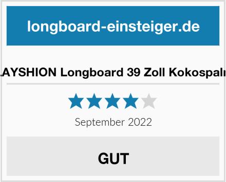 PLAYSHION Longboard 39 Zoll Kokospalme Test