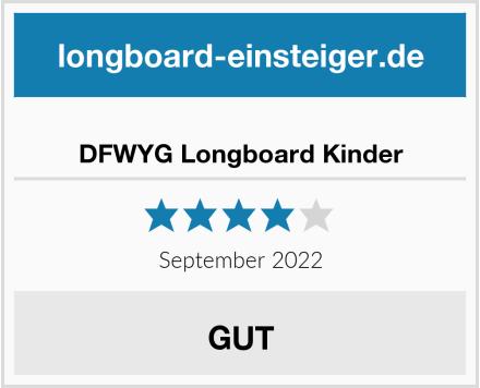 DFWYG Longboard Kinder Test
