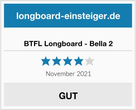 BTFL Longboard - Bella 2 Test