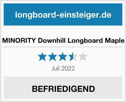 MINORITY Downhill Longboard Maple Test