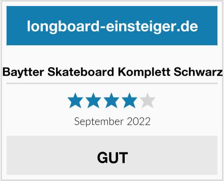 Baytter Skateboard Komplett Schwarz Test