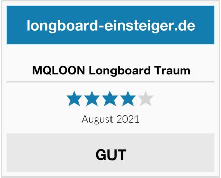 MQLOON Longboard Traum Test