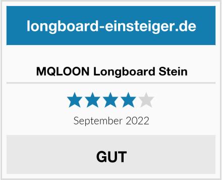 MQLOON Longboard Stein Test